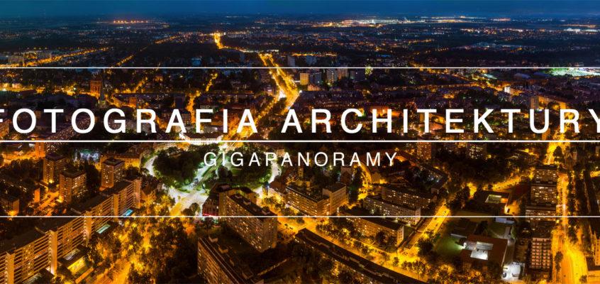 Gigapanoramy dla WP | Fotografia Architektury